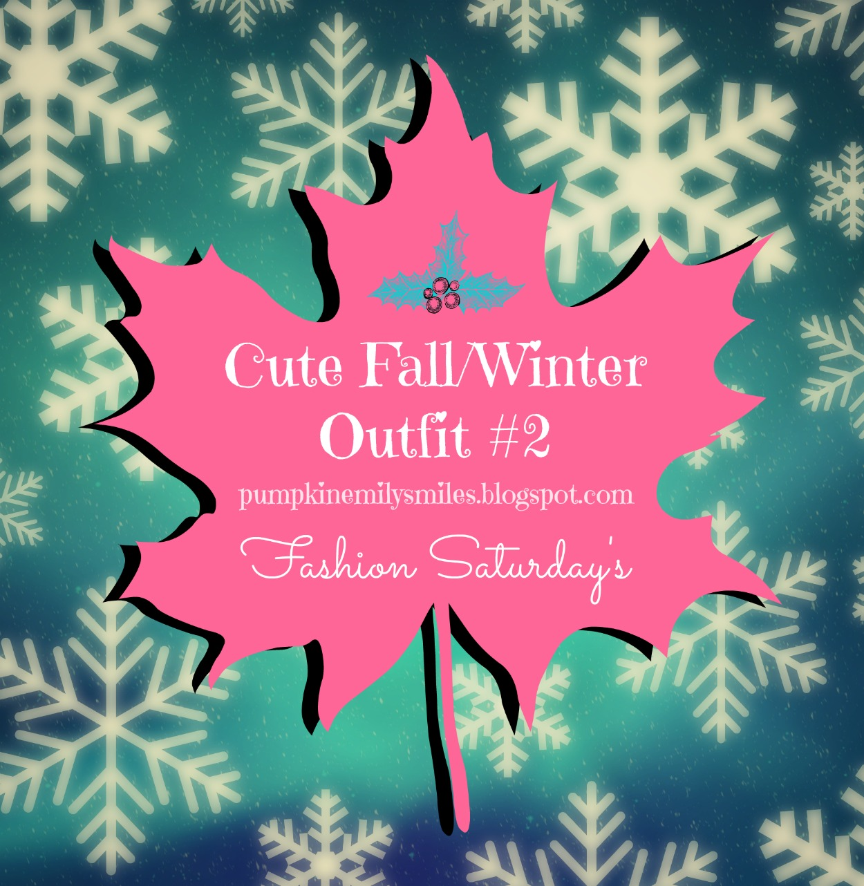 Cute Fall/Winter Outfit #2 Fashion Saturday's