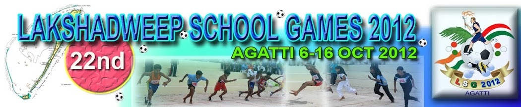 22ND LAKSHADWEEP SCHOOL GAMES 2012 AT AGATTI