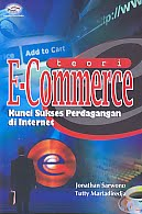 AJIBAYUSTORE Judul Buku : Teori E-Commerce - Kunci Sukses Perdagangan di Internet Pengarang : Jonathan Sarwono - Tutty Martadiredja   Penerbit : Gava Media