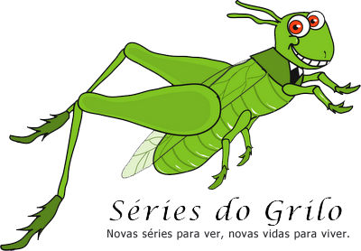 Séries do Grilo