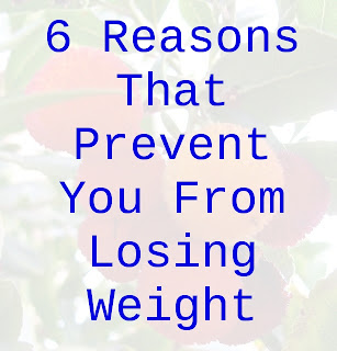 6 Reasons That Prevent You From Losing Weight