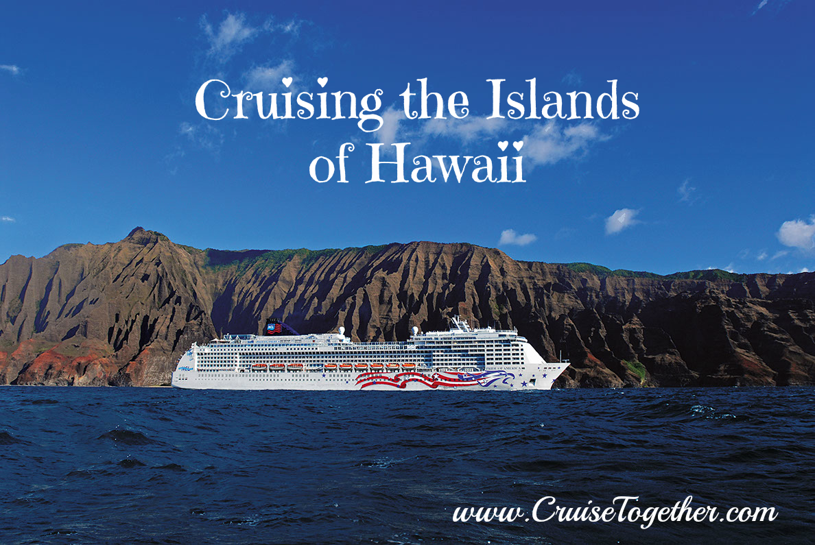 Cruise the Hawaiian Islands - CruiseTogether shares what you need to know.