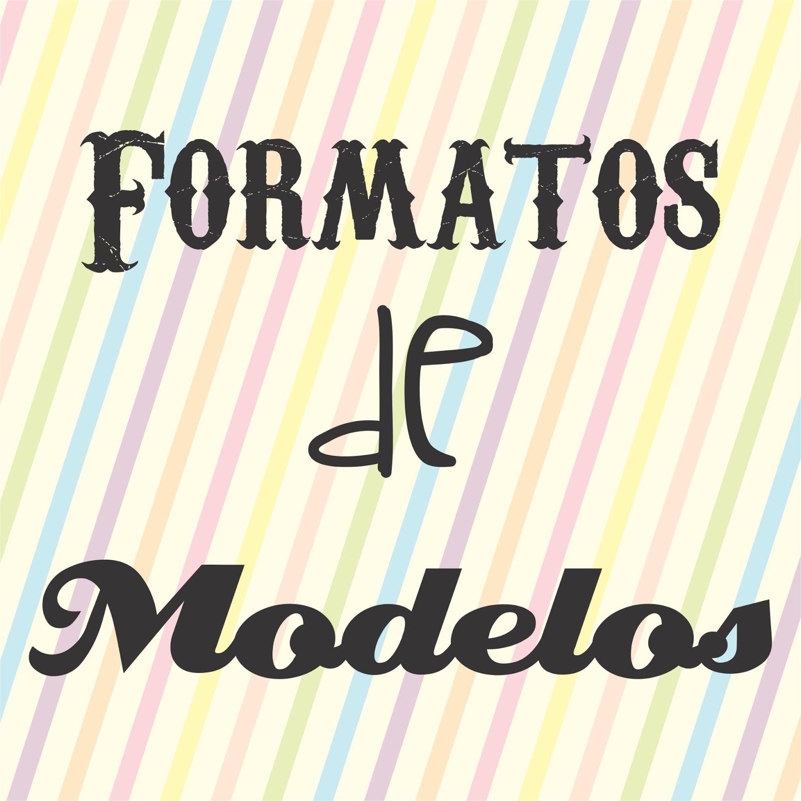 FORMATOS DE MODELOS