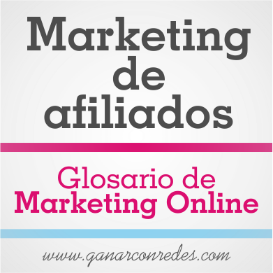 Marketing de afiliados | Glosario de marketing Online