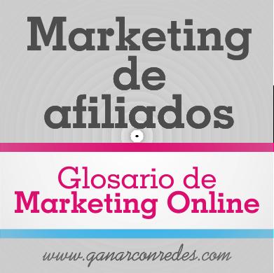 Marketing de afiliados   Glosario de marketing Online