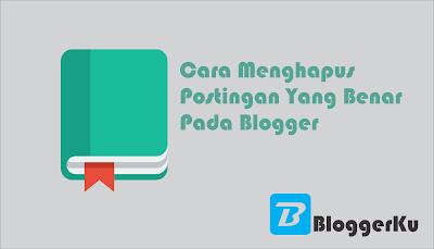 Cara Menghapus Postingan Blog Yang Benar Dan SEO