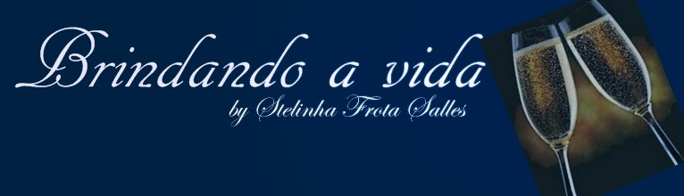 Brindando a vida by Stelinha Frota Salles