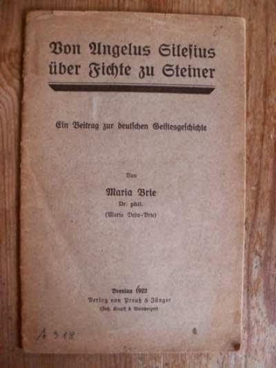 Von Angelus Silesius über Fichte zu Steiner : ein Beitrag zur deutschen Geistesgeschichte. Maria Brie