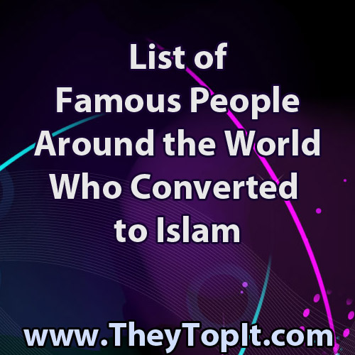 List of Famous People Converted to Islam
