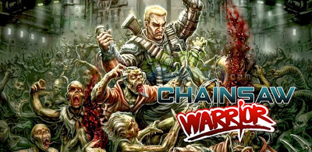 Download Chainsaw Warrior v1.1 Apk + Data Full