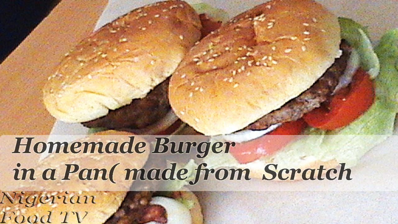 how to make Homemade Burger in a Pan (Patties made from scratch)