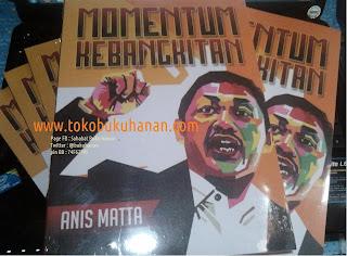 Buku : Momentum Kebangkitan : Anis Matta