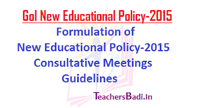 New Educational Policy-2015,Consultative Meetings,Guidelines