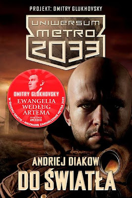 Andriej Diakow, Uniwersum Metro 2033. Do światła [Вселенная Метро 2033. К свету, 2010]