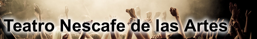 Teatro Nescafe de las Artes en Chile: Entradas y Conciertos