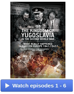 "Watch ""The Kingdom of Yugoslavia in WWII"" Episodes 1-6"