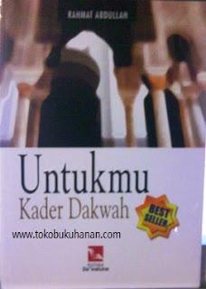 buku untukmu kader dakwah ustadz Rahmat Abdullah
