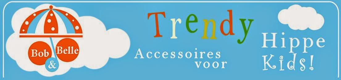 Bob & Belle - Trendy Accessoires voor Hippe Kids!