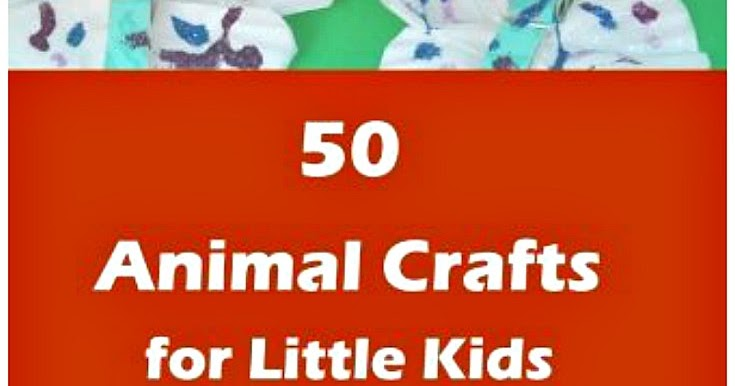 50 animal crafts for little kids book review sunny day for Crafts for little kids