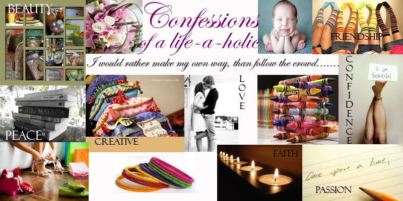 Confessions of a life-a-holic