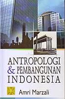 toko buku rahma: buku ANTROPOLOGI DAN PEMBANGUNAN INDONESIA, pengarang amri marzali, penerbit kencana