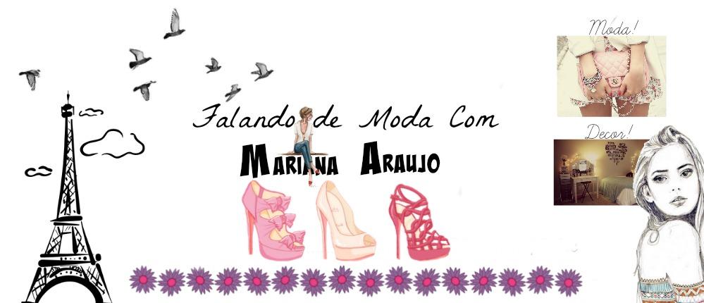 Falando de moda com Mariana Araújo