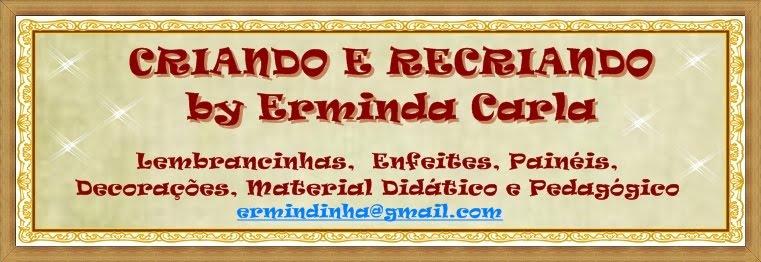 CRIANDO E RECRIANDO by Erminda Carla
