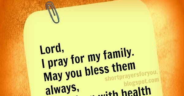Lord I Pray For My Family Short Prayer Short Prayers