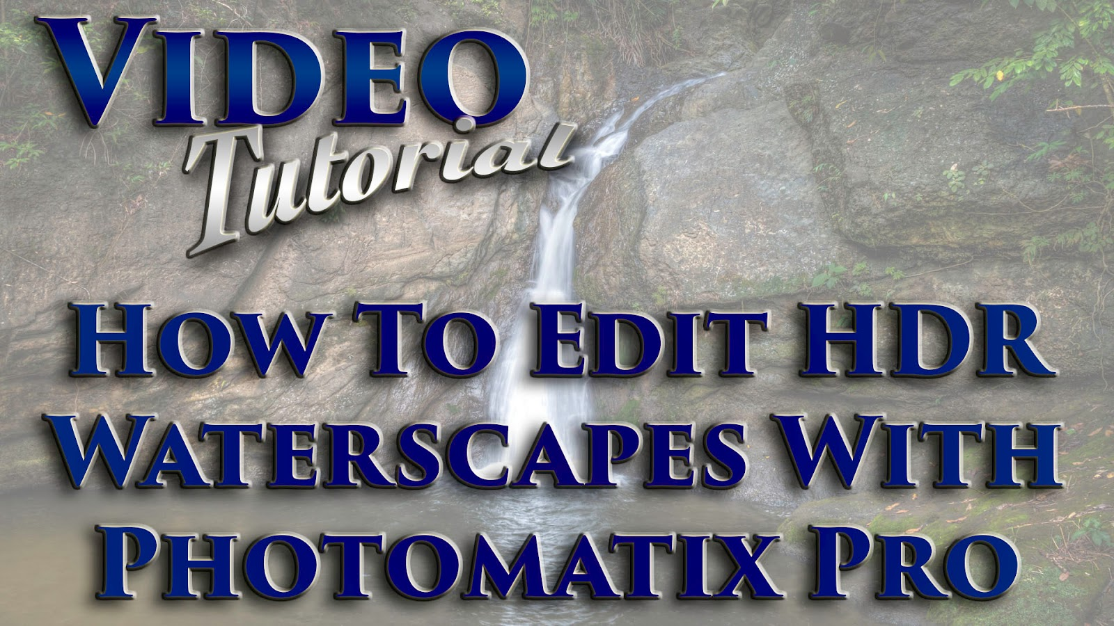 Learn How To Edit HDR Waterscapes With Photomatix Pro