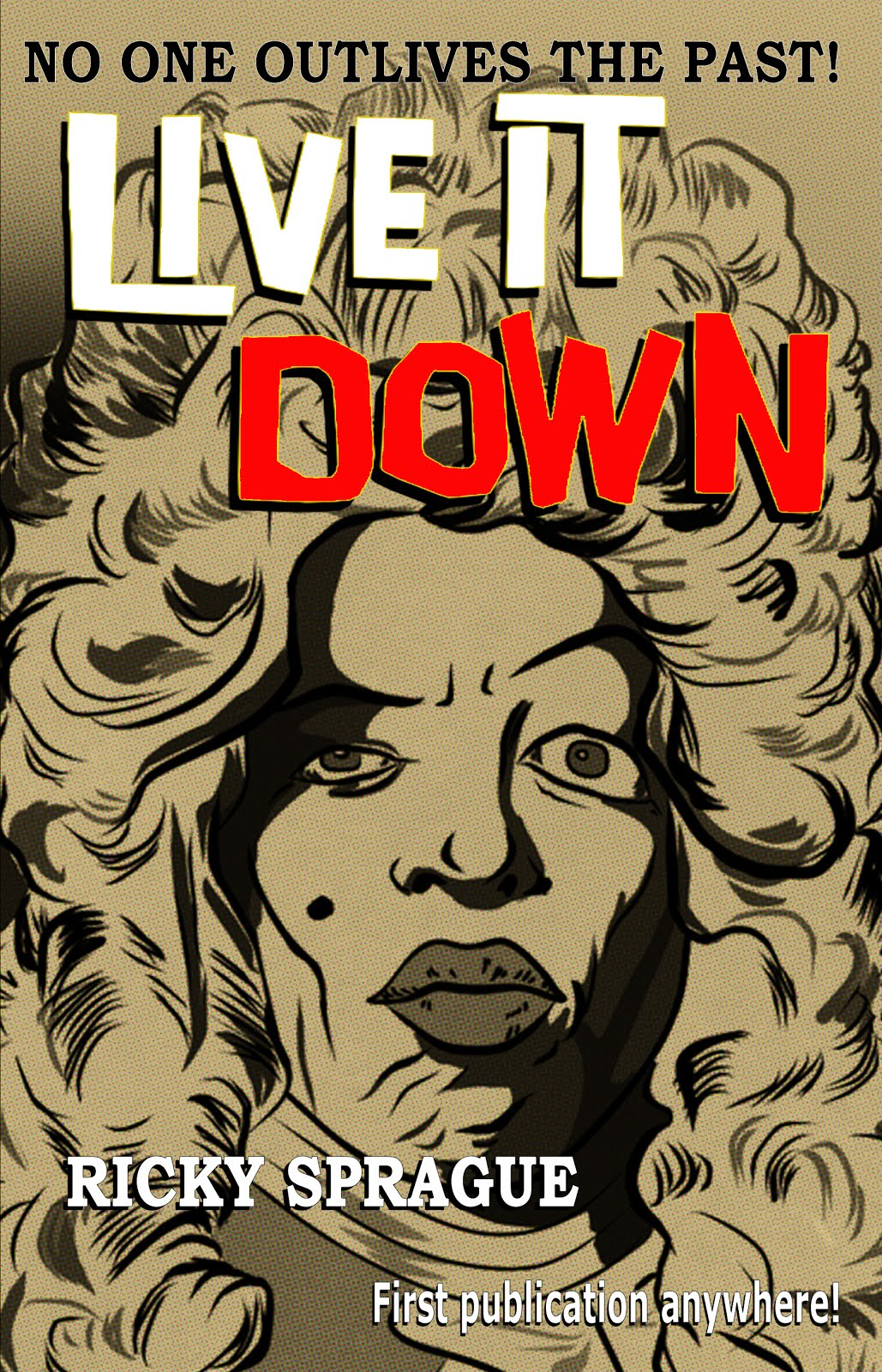 Buy my professional wrestling crime novel, Live It Down!