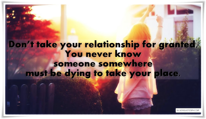 Don't Take Your Relationship For Granted, Picture Quotes, Love Quotes, Sad Quotes, Sweet Quotes, Birthday Quotes, Friendship Quotes, Inspirational Quotes, Tagalog Quotes