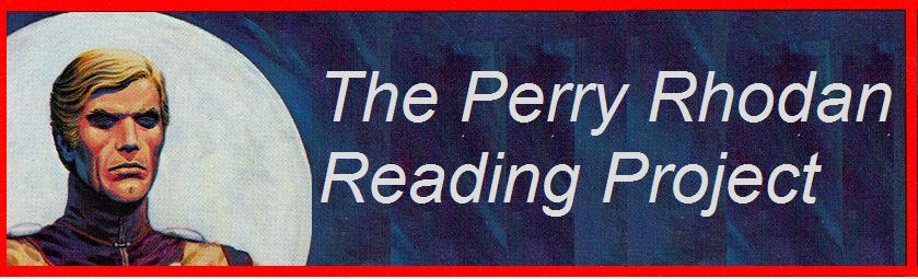 The Perry Rhodan Reading Project Short summaries, notes, comments, and so forth about my reading the English translation of the German pulp space opera series Perry Rhodan.