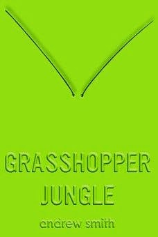 bookcover of GRASSHOPPER JUNGLE  by Andrew Smith
