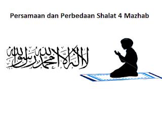 Persamaan dan Perbedaan Shalat 4 Mazhab