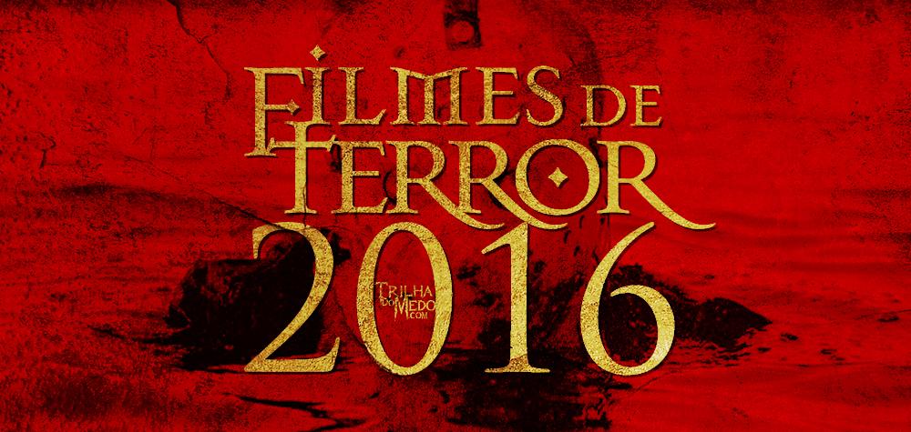 Próximos lançamentos de filmes de terror para 2016
