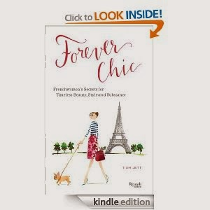 forever chic frenchwomens secrets for timeless beauty style and substance