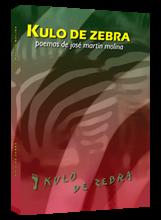 Kulo de zebra. Una peculiar visión canalla del sexo y el erotismo a través de la poesía.