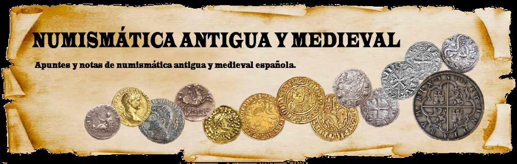 NUMISMATICA ANTIGUA Y MEDIEVAL