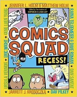 http://www.amazon.com/Comics-Squad-Recess-Comic/dp/0385370032/ref=sr_1_1?ie=UTF8&qid=1408851782&sr=8-1&keywords=comic+squad