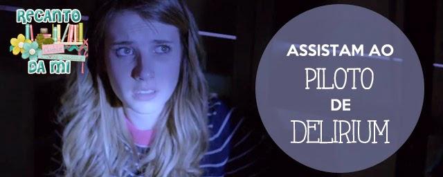 Episódio Piloto de Delírio irá ao ar no site Hulu