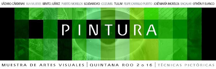 Muestra de Artes Visuales Quintana Roo 2016. Pintura