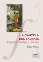 Diego Tatián: La cautela del salvaje. Pasiones y política en Spinoza (2015)