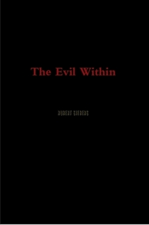 The Evil Within By Robert Siebers