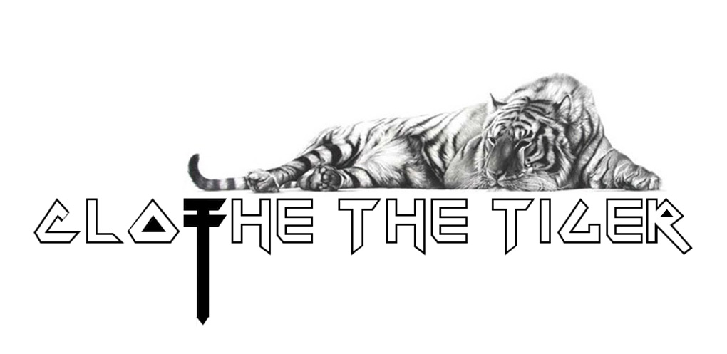 CLOTHE THE TIGER