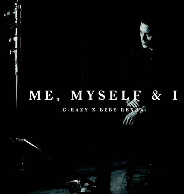 Best New Lyrics: G-Eazy Ft. Bebe Rexha - Me, Myself & I (Lyrics)