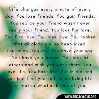 Life changes every minute of every day