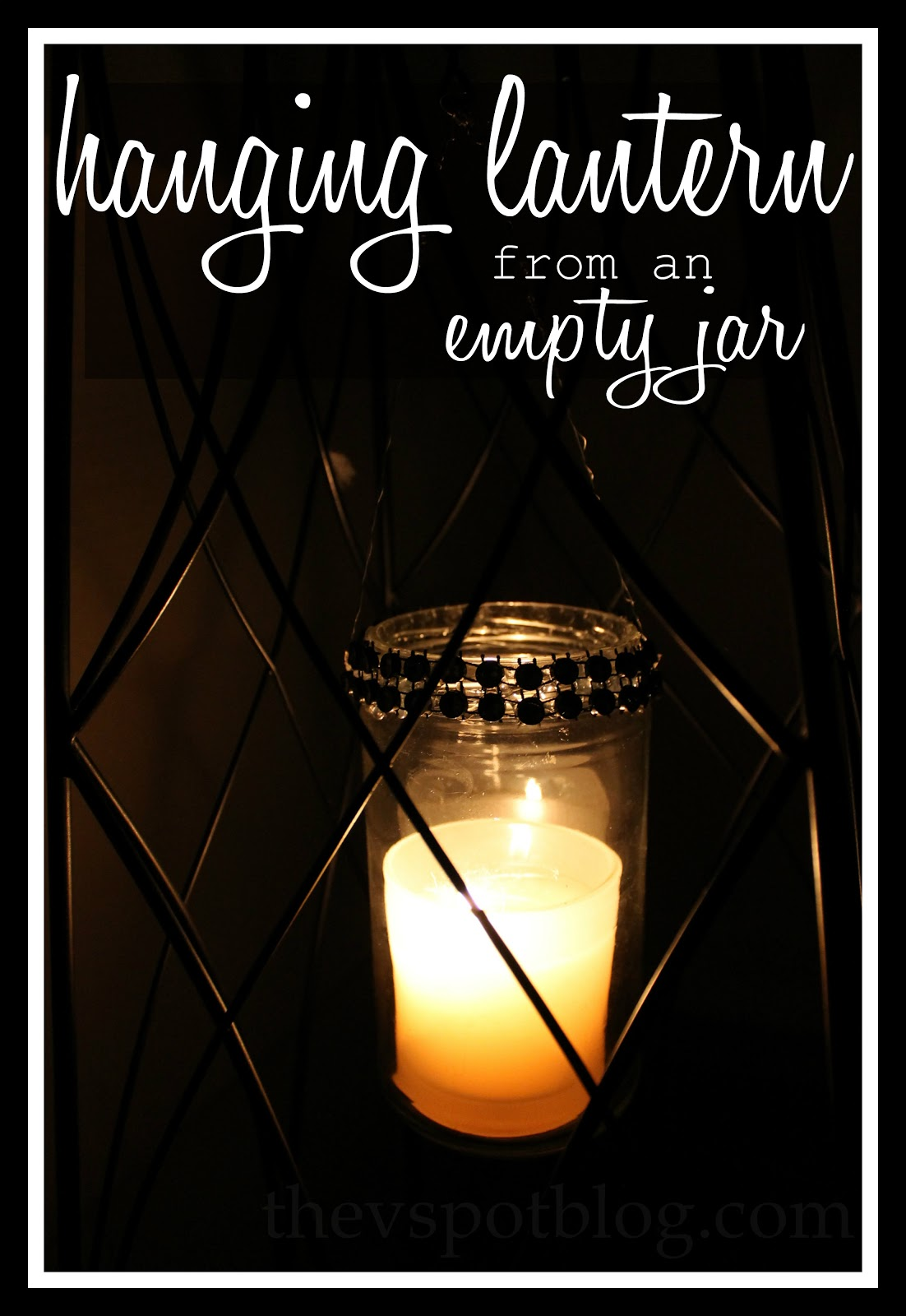 Make hanging lanterns out of empty glass jars the v spot - Make hanging lanterns ...