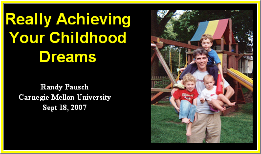 The Last Lecture: Really Achieving Your Childhood Dreams
