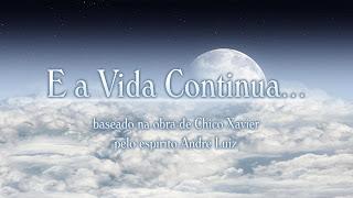 filmes espíritas, e a vida continua..., espiritismo, espaço consciência pura