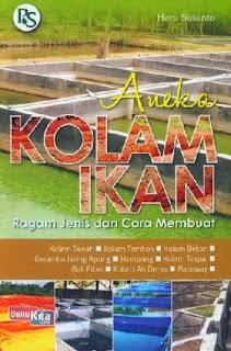 http://www.bukukita.com/Hobi-dan-Usaha/Keterampilan-&-Desain/118183-Aneka-Kolam-Ikan-%28Ragam-Jenis-dan-Cara-Membuat%29.html